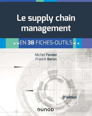 Le supply chain management : en 38 fiches-outils