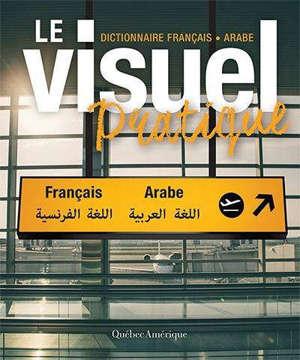 Le visuel pratique  : dictionnaire français-arabe
