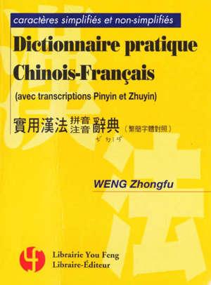 Dictionnaire pratique chinois-français : caractères simplifiés et non simplifiés : avec transcription pinyin et zhuyin