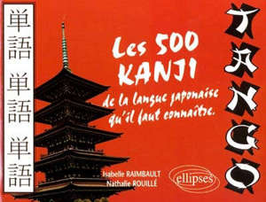 Tango, les 500 kanji de la langue japonaise à connaître