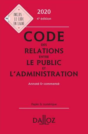 Code des relations entre le public et l'administration 2020 : annoté & commenté