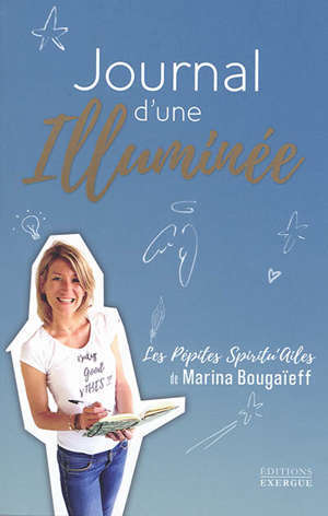 Journal d'une illuminée : les pépites spiritu'ailes de Marina Bougaïeff