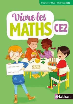 Vivre les maths CE2 : fichier élève : programmes modifiés 2018