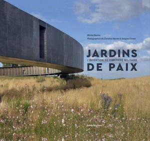 Jardins de paix : l'invention du cimetière militaire