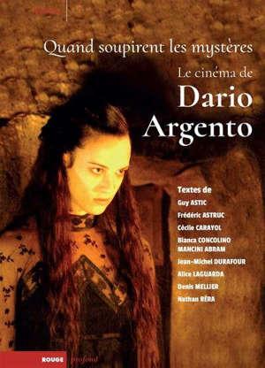 Quand soupirent les mystères : le cinéma de Dario Argento