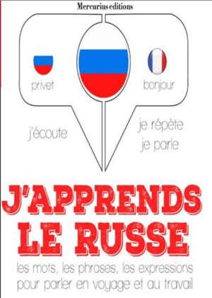 J'apprends le russe : j'écoute, je répète, je parle