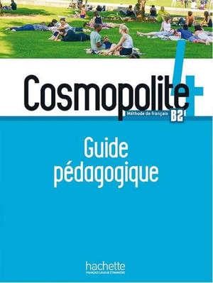 Cosmopolite, méthode de français, B2 : guide pédagogique