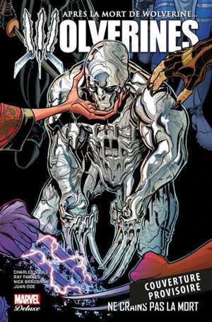 Après la mort de Wolverine... : Wolverines. Volume 2, Ne crains pas la mort