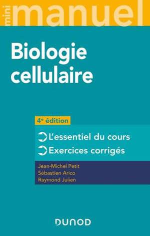 Biologie cellulaire : l'essentiel du cours, exercices corrigés