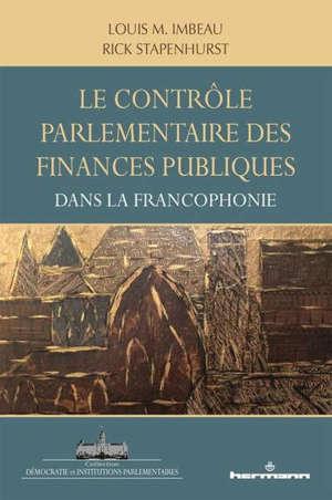 Le contrôle parlementaire des finances publiques dans la francophonie