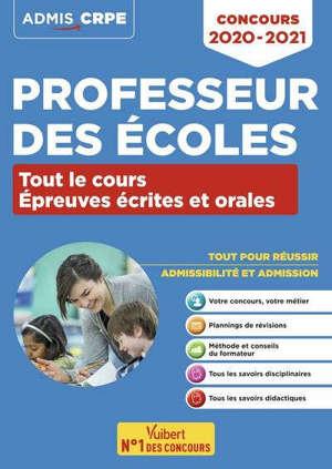 Professeur des écoles : tout le cours, épreuves écrites et orales : concours 2020-2021