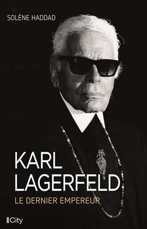 Karl Lagerfeld : le dernier empereur
