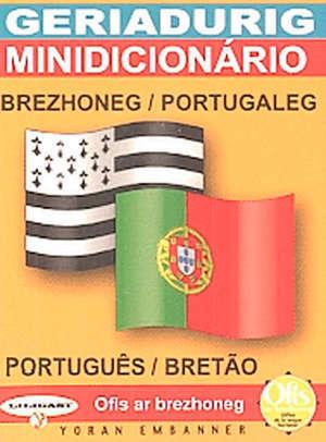 Geriadurig brezhoneg-portugaleg = Minidicionario portuguès-bretao
