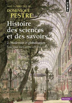 Histoire des sciences et des savoirs. Volume 2, Modernité et globalisation