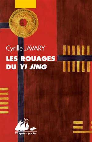 Les rouages du Yi jing : éléments pour une lecture raisonnable du Classique des changements