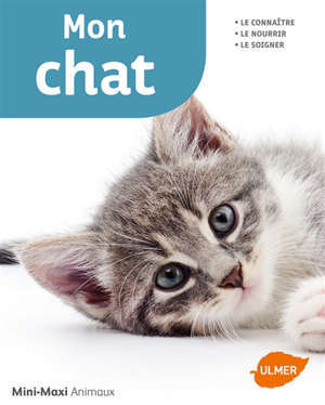 Les chats : les connaître, les nourrir, les soigner