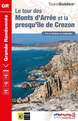 Le tour des monts d'Arrée et la presqu'île de Crozon : GR 34, GR 37, GR 380 : plus de 20 jours de randonnée
