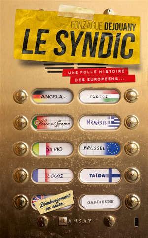 Le syndic : une fabuleuse histoire des Européens...