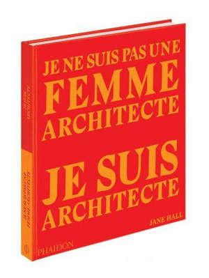 Je ne suis pas une femme architecte : je suis architecte