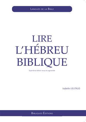 Lire l'hébreu biblique : initiation