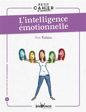 Petit cahier d'exercices : l'intelligence émotionnelle