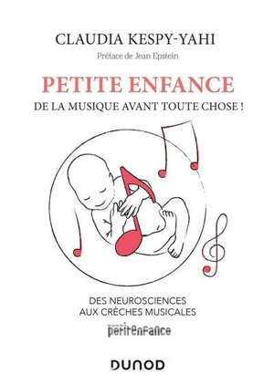 Petite enfance : de la musique avant toute chose ! : des neurosciences aux crèches musicales