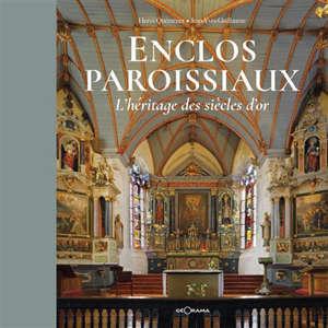 Enclos paroissiaux : l'héritage des siècles d'or