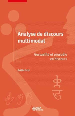 Analyse de discours multimodale : gestualité et prosodie en discours