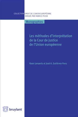 LES METHODES D'INTERPRETATION DE LA COUR DE JUSTICE DE L'UNION EUROPEENNE
