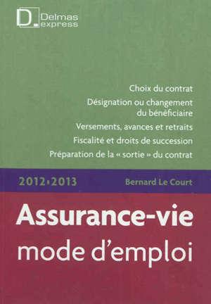 Assurance-vie, mode d'emploi : 2012-2013