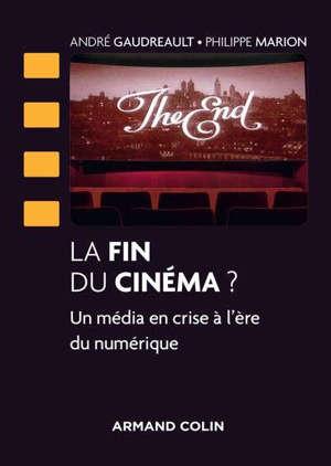 La fin du cinéma ? : un média en crise à l'ère du numérique