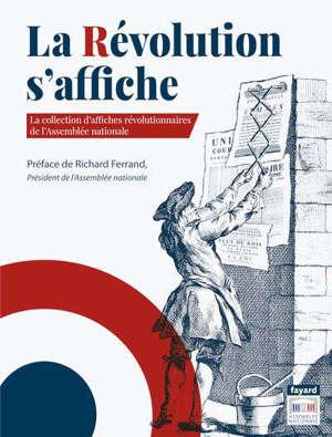 La Révolution s'affiche : la collection d'affiches révolutionnaires de l'Assemblée nationale