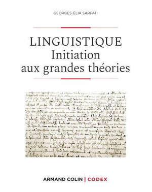 Les grandes théories de la linguistique : de la grammaire comparée à la pragmatique