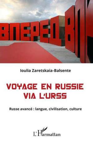 Voyage en Russie via l'URSS : russe avancé : langue, civilisation, culture