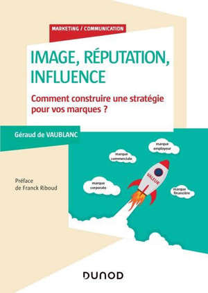 Image, réputation, influence : comment construire une stratégie pour vos marques ?