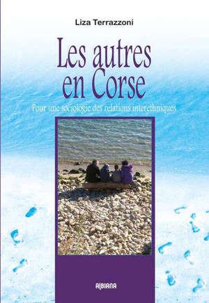Les autres en Corse : pour une sociologie des relations interethniques