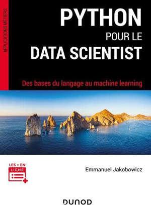 Python pour le data scientist : des bases du langage au machine learning