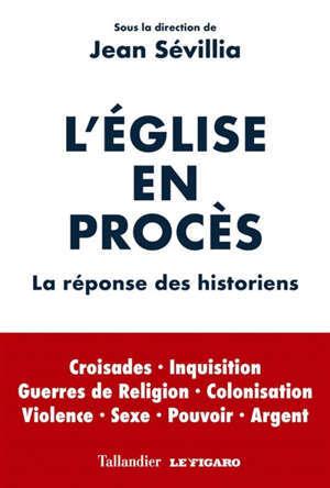 L'Eglise en procès : la réponse des historiens