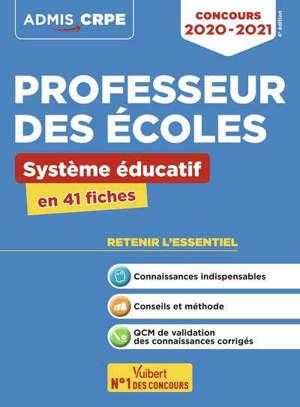 Concours professeur des écoles : système éducatif : en 41 fiches, concours 2020-2021