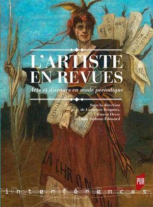 L'artiste en revues : arts et discours en mode périodique