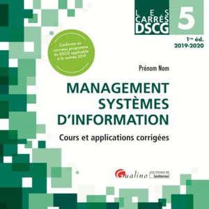Management systèmes d'information : cours et applications corrigées : DSCG 5, 2019-2020