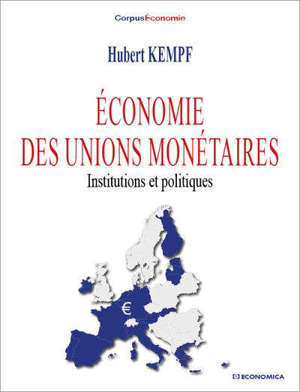Economie des unions monétaires : institutions et politiques