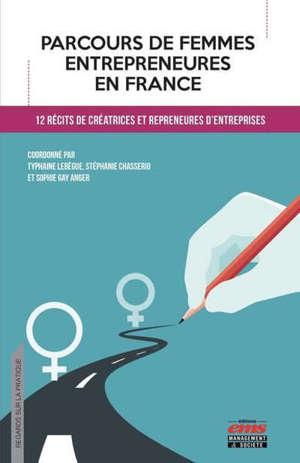 Parcours de femmes entrepreneures en France : 12 récits de créatrices et repreneures d'entreprises
