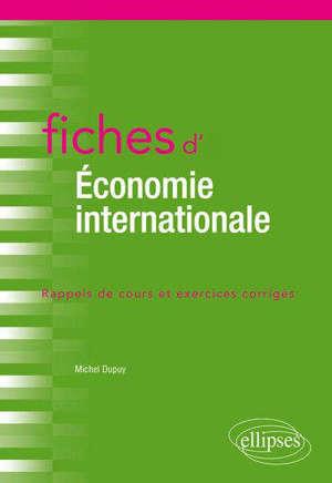 Fiches d'économie internationale : commerce international, finance internationale, macroéconomie ouverte : rappels de cours et exercices corrigés