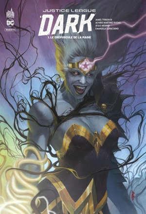 Justice League dark. Volume 1, Le crépuscule de la magie