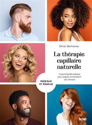 La thérapie capillaire naturelle : le grand guide pratique pour soigner et entretenir vos cheveux