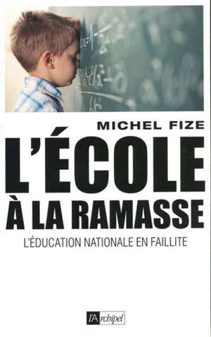 L'école à la ramasse : l'Education nationale en faillite