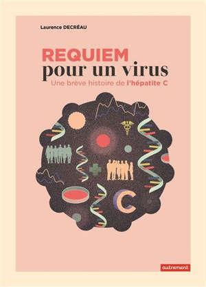 Requiem pour un virus : une brève histoire de l'hépatite C