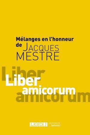 Mélanges en l'honneur de Jacques Mestre : liber amicorum