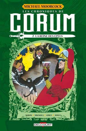 Les chroniques de Corum. Volume 2, La reine des épées